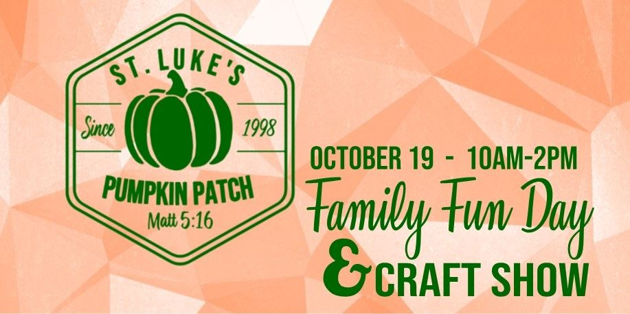 Pumpkin Patch Family Fun Event & Craft Show October 19, 10am-2pm