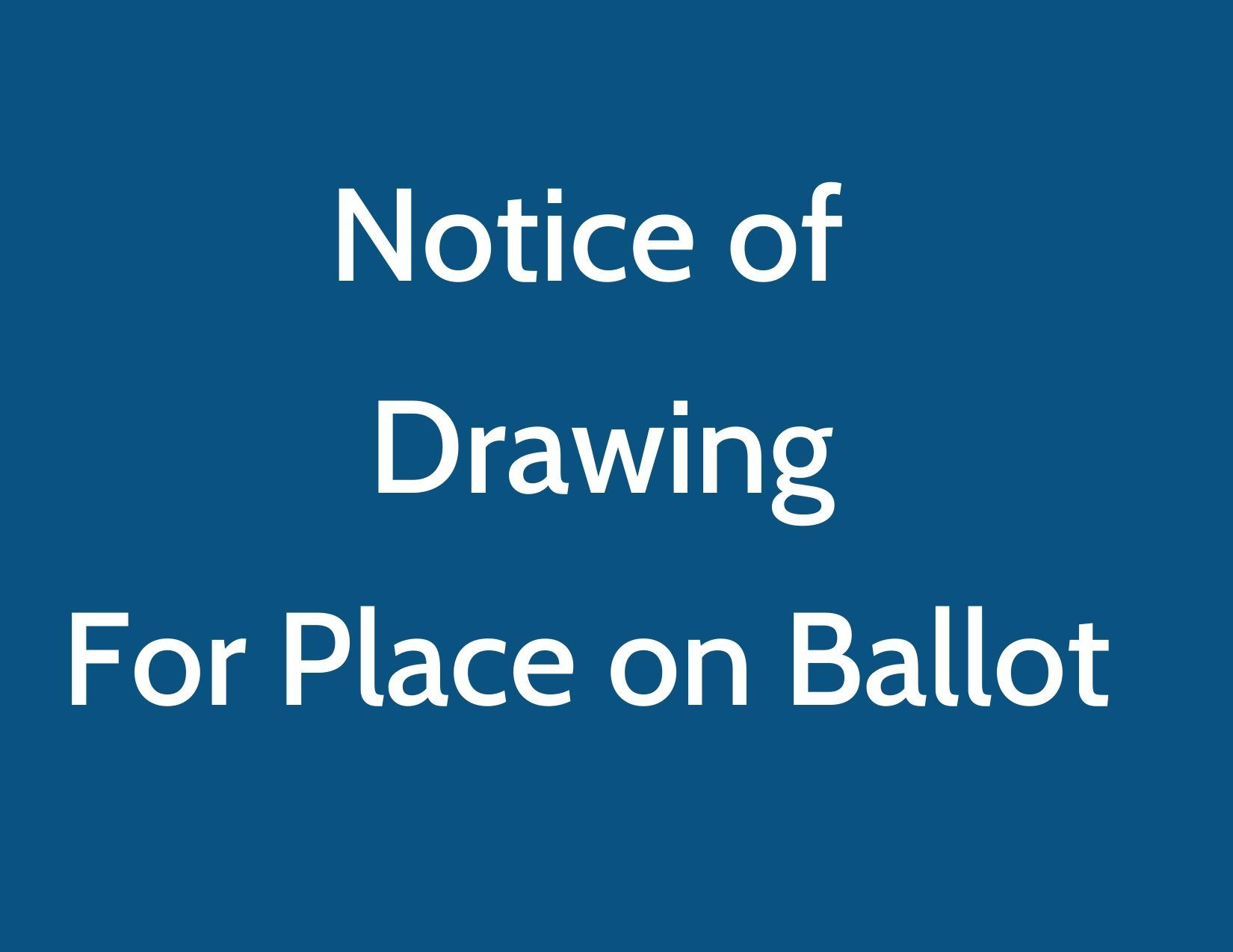 Notice for Ballot Drawing